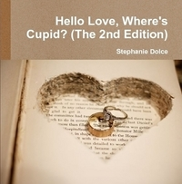 Hello Love, Where's Cupid? (2nd Edition)