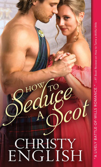 How to Seduce a Scot (Broadswords and Ballrooms, #1)