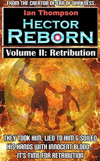 Hector Reborn: Volume II: Retribution