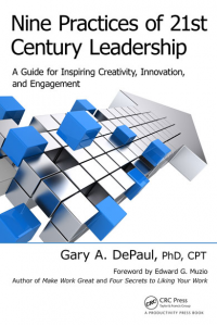 Nine Practices of 21st Century Leadership: A Guide for Inspiring Creativity, Innovation, and Engagement