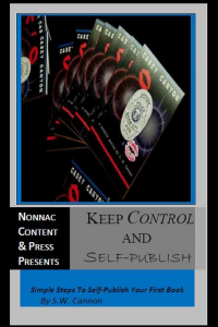 Keep Control and Self-Publish: Simple Tips On How To Self-Publish Your First Book