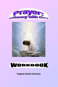 Prayer: Intimacy With God Workbook