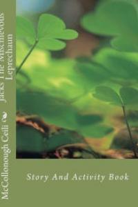 Jacks The Mischievous Leprechaun: Story And Activity Book