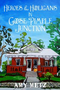 Heroes & Hooligans in Goose Pimple Junction