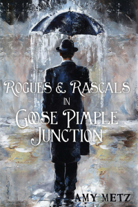 Rogues & Rascals in Goose Pimple Junction