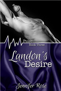Landon's Desire (Pulse #3) - Published on Jan, 2015
