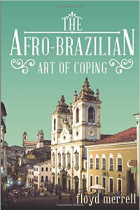 The Afro-Brazillian Art of Coping