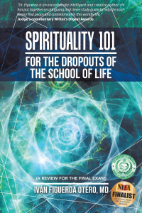 Spirituality 101 For The Dropouts Of The School Of Life