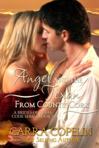 Angel and the Texan from County Cork, A Brides of Texas Code Series, Book 3