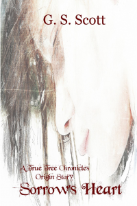 Sorrow's Heart: Origin's Story (The True Tree Chronicles)