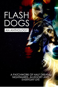 Flashdogs: An Anthology: Vol 1