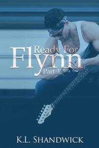 Ready For Flynn,Part 3: A Rockstar Romance: Ready For Flynn Series