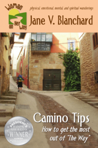 Camino Tips: How to Get the Most Out of The Way (Woman on Her Way,  #3) - Published on Apr, 2016