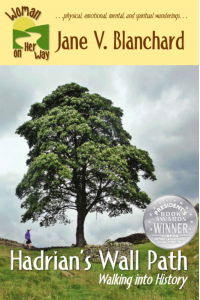 Hadrian's Wall Path: Walking Into History (Woman On Her Way Book #2)