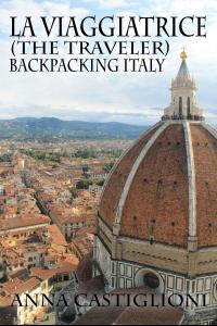 La Viaggiatrice (The Traveler):  Backpacking Italy