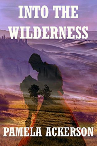 Into the Wilderness (The Wilderness Series Book 2)