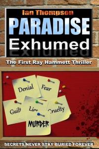 Paradise Exhumed (Ray Hammett Thrillers 1)