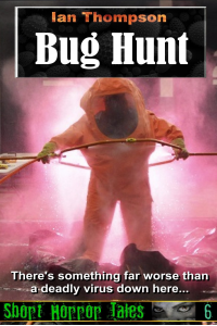 Bug Hunt  (Short Horror Tales #6)