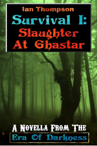 Survival I: Slaughter At Ghastar
