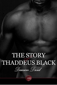 The Story of Thaddeus Black, Part One