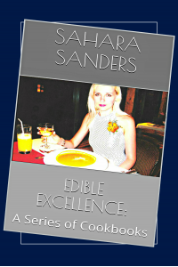 EDIBLE EXCELLENCE: A Series of Cookbooks (Full Edition)