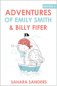 The ADVENTURES of Emily Smith & Billy Fifer: Edition 4 (Intended for Younger Kids)