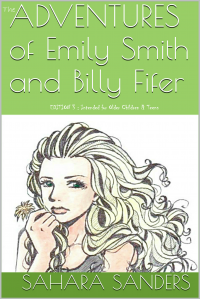 The ADVENTURES of Emily Smith & Billy Fifer: Edition 3 (Intended for Older Children & Teens)