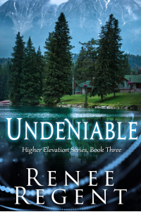 Undeniable (Higher Elevation Series Book 3)