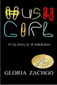 HUSH GIRL : It's Only a Dream