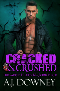 Cracked & Crushed: The Sacred Hearts MC