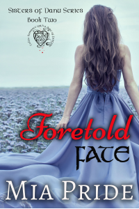 Foretold Fate (Sisters of Danu Series Book 2)