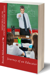 Memoirs of Dr.Andrew Moonir Khan: Journey of an Educator