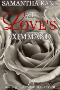 At Love's Command (Brothers in Arms Book 4)