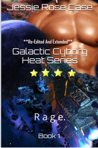 Galactic Cyborg Heat Series: RAGE.                                   Note: Sexually Explicit Novel