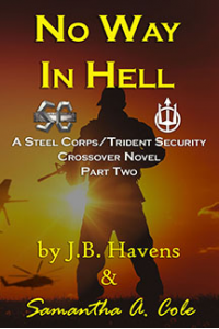No Way in Hell: A Steel Corp/Trident Security Crossover Novel (Steel Corps/Trident Security Book 2)