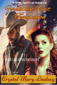 Forbidden Fruit TEMPTATION: Christian SPIRITUAL Romance (Vision Valley Series Book 2)