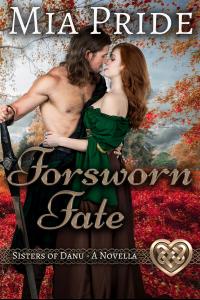 Forsworn Fate: A Sisters of Danu Novella