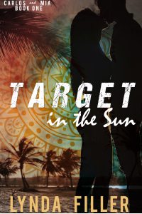 Target In The Sun (Carlos & Mia Book 1)