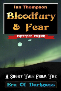 Bloodfury & Fear: A Short Tale From The Era Of Darkness