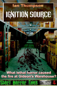 Ignition Source (Short Horror Tales #4)