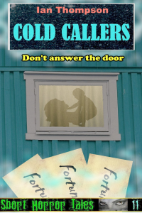 Cold Callers (Short Horror Tales Book 11)
