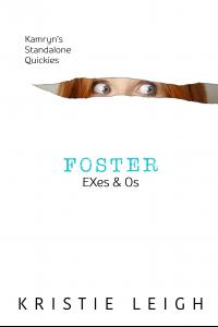 EXes & Os: Foster