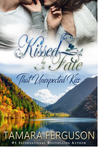 That Unexpected Kiss (Kissed By Fate Book 2)