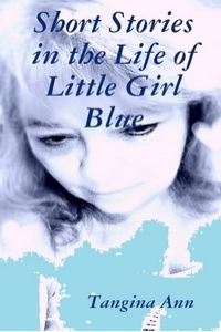 Short Stories in the Life of Little Girl Blue