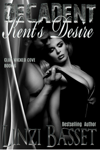Decadent: Kent's Desire (Club Wicked Cove Book 6)