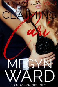 Claiming Cari (The Gilroy Clan Book 2)