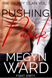 Pushing Patrick (The Gilroy Clan Book 1)