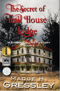 The Secret of Trail House Lodge: Sophie Collins Mystery Series Book 2