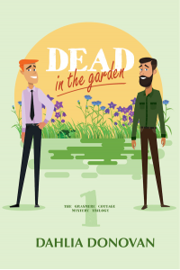 Dead in the Garden: A Romantic Cosy Mystery (Grasmere Cottage Mystery Book 1) - Published on Oct, 2018