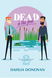 Dead in the Pond: A Romantic Cosy Mystery (Grasmere Cottage Mystery Book 2) - Published on Oct, 2018